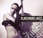 CLASSIQUE & JAZZ cd musicale di ARTISTI VARI
