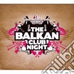 The Balkan Club Nigh - The Balkan Club Nigh cd musicale di ARTISTI VARI