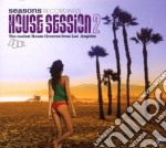 Artisti Vari - Seasons Recording Pres. House Session 2 cd musicale di ARTISTI VARI