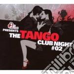 Artisti Vari - The Tango Club Night cd musicale di ARTISTI VARI