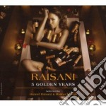 RAISANI - 5 GOLDEN YEARS cd musicale di ARTISTI VARI