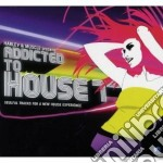 Addicted To House 7 cd musicale di ARTISTI VARI