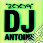 Antoine Dj - Dj Antoine 2009 cd musicale di ARTISTI VARI