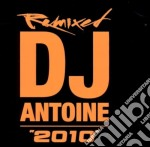 2010 remixed cd musicale di Antoine Dj
