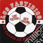 Los Fastidios - Un Calcio Ad Un Pallone cd musicale di LOS FASTIDIOS
