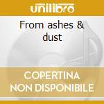 From ashes & dust cd musicale di Galadriel