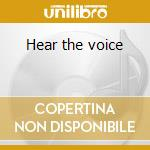 Hear the voice cd musicale
