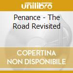 Road revisited cd musicale di Penance