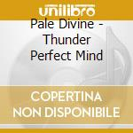 Thunder perfect mind cd musicale di Divine Pale