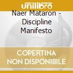 Discipline manifesto cd musicale di Mataron Naer