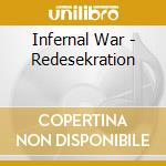 Infernal War - Redesekration cd musicale