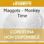 Monkey time cd musicale di The Maggots