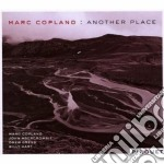 ANOTHER PLACE cd musicale di COPLAND MARC