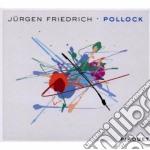 POLLOCK                                   cd musicale di FRIEDRICH JURGEN