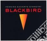 Sieverts Henning - Blackbird cd musicale di SIEVERTSSY MHENNING