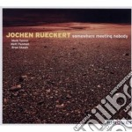 Jochen Ruckert - Somewhere Meeting Nobody cd musicale di Jochen Ruckert