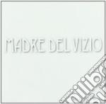 Madre Del Vizio - Amare L'amore cd musicale di Madre del vizio