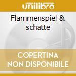 Flammenspiel & schatte cd musicale