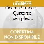 QUATORZE EXEMPLES - NEW EDITION           cd musicale di Strange Cinema