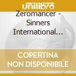 SINNERS INTERNATIONAL cd musicale di ZEROMANCER
