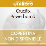 CRUCIFIX POWERBOMB                        cd musicale di SANTA HATES YOU