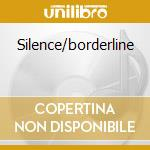 Silence/borderline cd musicale di Th Girl & the robot