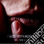 Momente cd musicale di Immortelle L'ame