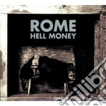 Hell money cd musicale di Rome