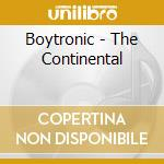Boytronic - The Continental cd musicale