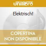 Elektrisch! cd musicale