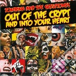 OUT OF THE CRYPT AND INTO YOUR HEART      cd musicale di ZOMBINA AND THE SKEL