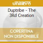 THE 3RD CREATION cd musicale di DUPTRIBE