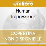 HUMAN IMPRESSIONS cd musicale di SIFFLING THOMAS