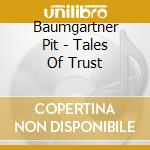 PIT BAUMGARTNER TALES OF TRUST (THIS IS NOT A DEPHAZZ ALBUM) cd musicale di ARTISTI VARI