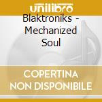 MECHANIZED SOUL cd musicale di BLACKTRONIKS