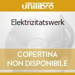 Elektrizitatswerk cd musicale