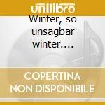 Winter, so unsagbar winter.... cd musicale