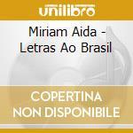 Letras ao brasil cd musicale di Miriam Aida