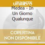 Medea - In Un Giorno Qualunque cd musicale di Medea