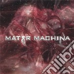 Mater Machina - [.compendium Machinery V cd musicale di Machina Mater