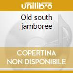 Old south jamboree cd musicale di Hanna chip & the berlin