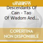 THE TAO OF WISDOM AND MISERY              cd musicale di DESCENDANTS OF CAIN