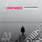 At the end of all things? cd musicale di DISTANCE