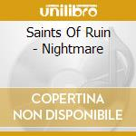 Saints Of Ruin - Nightmare cd musicale di SAINTS OF RUIN