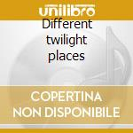 Different twilight places cd musicale di VERSUS