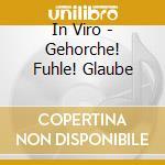 In Viro - Gehorche! Fuhle! Glaube cd musicale di Viro In