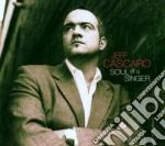 Jeff Cascaro - Soul Of A Singer cd musicale di Jeff Cascaro