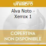 Xerrox vol.1 cd musicale di Noto Alva