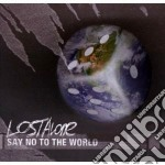 SAY NO TO THE WORLD cd musicale di LOSTALONE