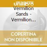 Vermillion sands cd musicale di Sands Vermillion